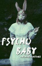 Psycho baby ✿ Melanie Martinez ✔ by Chaotic-World