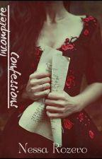 Incomplete Confessions © by Nessa_Rozero