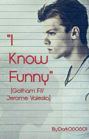 """I Know Funny"""