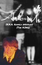 Ask Me! (Ronald Weasley) by -RonaldWeasley-