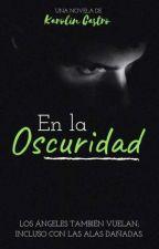 En La Oscuridad. by karolin07
