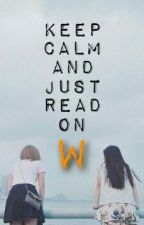 Keep Calm & Just Read On Wattpad by lolaawriter