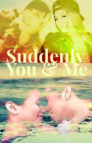 Suddenly You and Me - ViceRylle