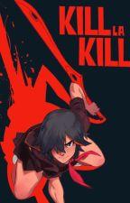 Kill la Kill Oneshots (Request's Open)  by NotJester116