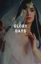GLORY DAYS » BREAKING DAWN PT.2 [COMPLETE] by Shredded-Wheat