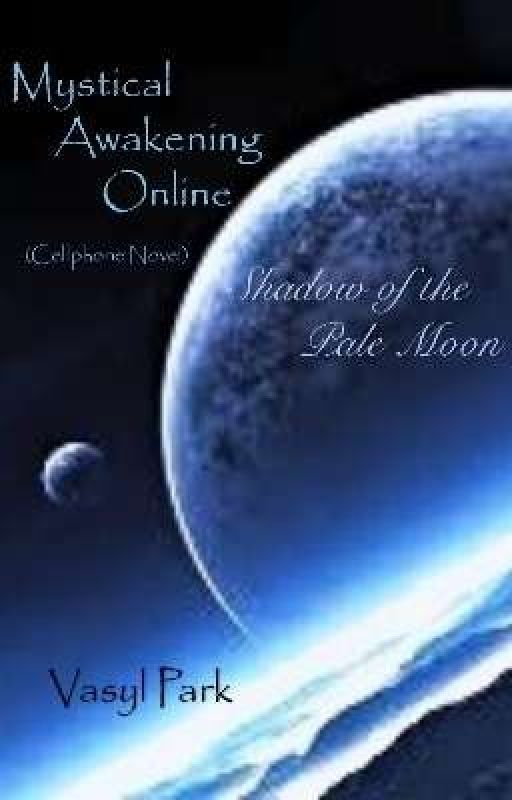 MAO: Mystical Awakening Online (Cellphone Novel) by Angelvahn