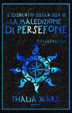La Maledizione di Persefone - L'Esercito degli Dei #3 by thaliamarszj