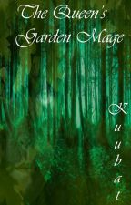 The Queen's Garden Mage (Lesbian Story) Unlikely Monarch Trilogy Book 1 by Kuubat