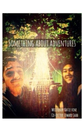 Something About Adventures by Natievine9338