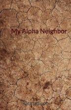 My Alpha Neighbor  by katmadison