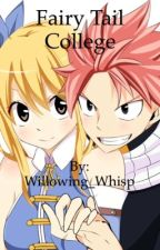 Fairy Tail College: Sequel to Fairy Tail High by Willowing_Whisp