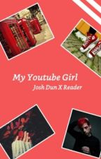 My Youtube Girl - Josh Dun X Reader by MaddestMadHatterEver