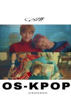 OS - K-POP. by Jiikooked