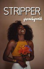 Stripper || z.m by givenchymalik