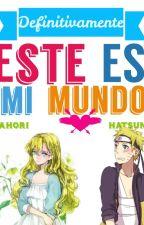 Este Es Mi Mundo ( Naruto Y Tú ) by -sahori