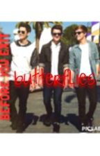 Butterflies (A Before You Exit fanfiction) by itsmarriiaaabye