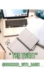 """"""" The Tweet"""" by obbsessed_with_bands"""