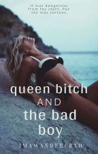 Queen Bitch and The Bad Boy by ImAWandererxo