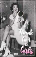 Thank God For Girls by NeverCatchMe