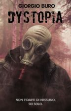 DYSTOPIA - #Wattys2016 (IN REVISIONE) by RougioBirog