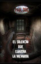 El Silencio que Guarda la Memoria by Paul_Eric