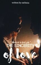 The Sincerity of Love by Iamnotperfect_