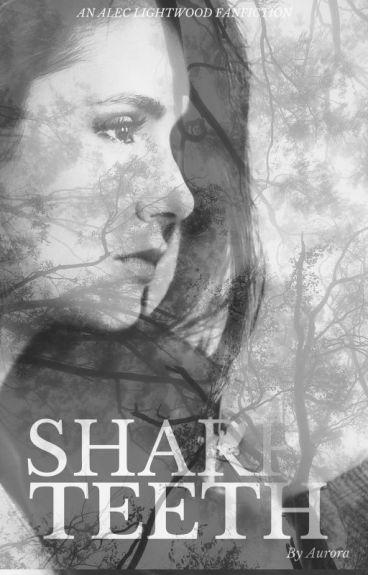 Sharp Teeth ↟ Alec Lightwood