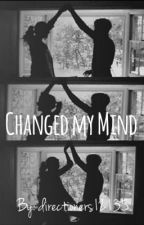 Changed My Mind by directioners12135