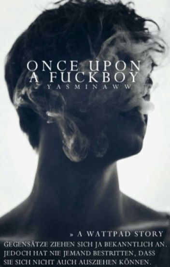 Once upon a fuckboy