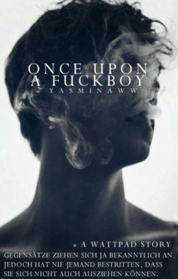 Once upon a fuckboy #wattys2017