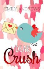 Dear Crush, (ON HOLD) by WBMS_GIRL4954