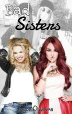 Bad Sisters [Nova Versão] by JoyceOliveirah
