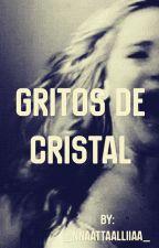 Gritos de cristal [Completada] by _nnaattaalliiaa_