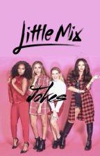 Little Mix Jokes by blurryface_howell