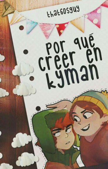 Por qué creer en Kyman