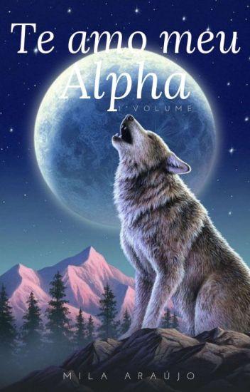 Te Amo Meu Alpha(REVISANDO)