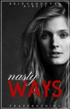Nasty Ways by frappauchino