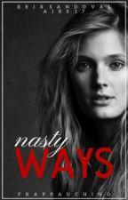 Nasty Ways by frappauchino