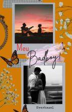 Meu Badboy!! - 2º Livro da série Badboy  by Everhazel