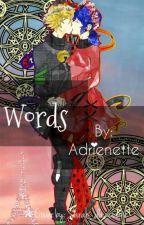 Words (A Marichat Fanfic) by aadrienette