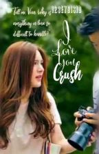 I Love You, Crush by 123eybisiD