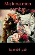 Ma Luna, mon combat[correction] by ele01-gab