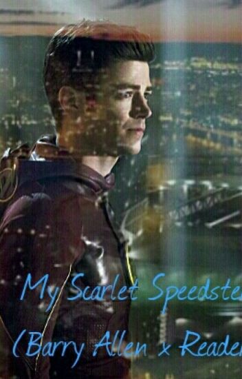 My Scarlet Speedster (Barry Allen x Reader)