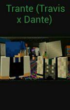 Trante- Travis x Dante by Dragonkepper333