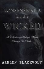 Nonsensicalia for the Wicked by arrlenblackwolf
