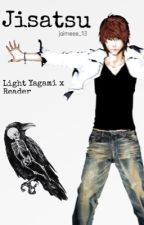 Jisatsu (Light Yagami x Reader) by jaimeee_13