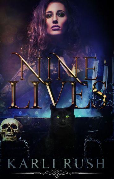 Nine Lives  by KarliRush