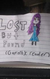 Lost But Found(garroth×reader) by Gigi-sama