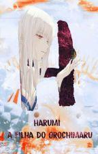 Harumi - A Filha De Orochimaru by Saraisa123