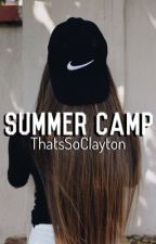Summer Camp |Zach Clayton| by ThatsSoClayton